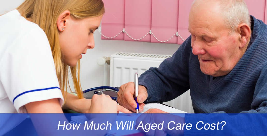 Aged Care – How much will it cost?